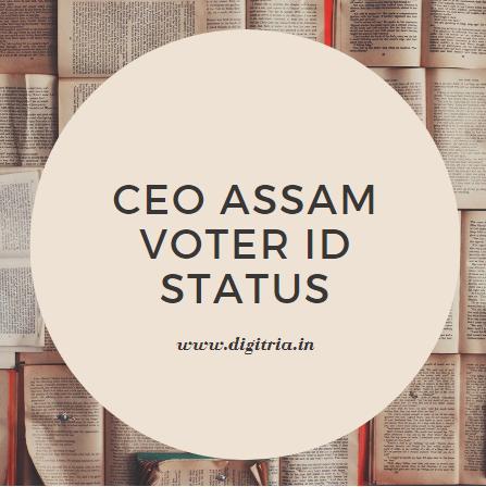 CEO Assam Voter ID Status 2020 Download PDF