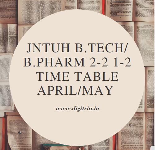 JNTUH B.Tech 2-2 1-2 Time Table April/May 2020