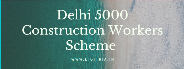 Delhi 5000 Construction Workers Scheme