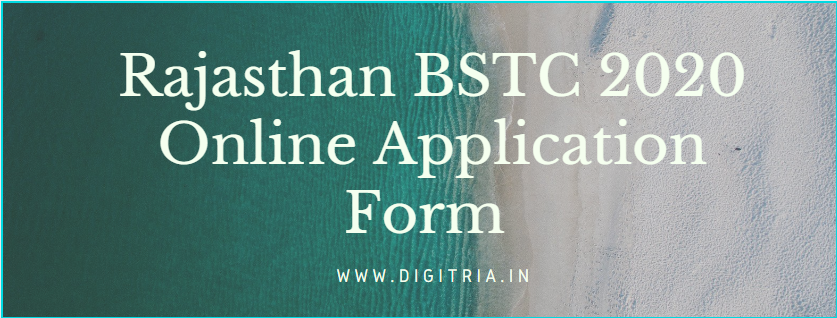 Rajasthan BSTC 2020 Online Application Form