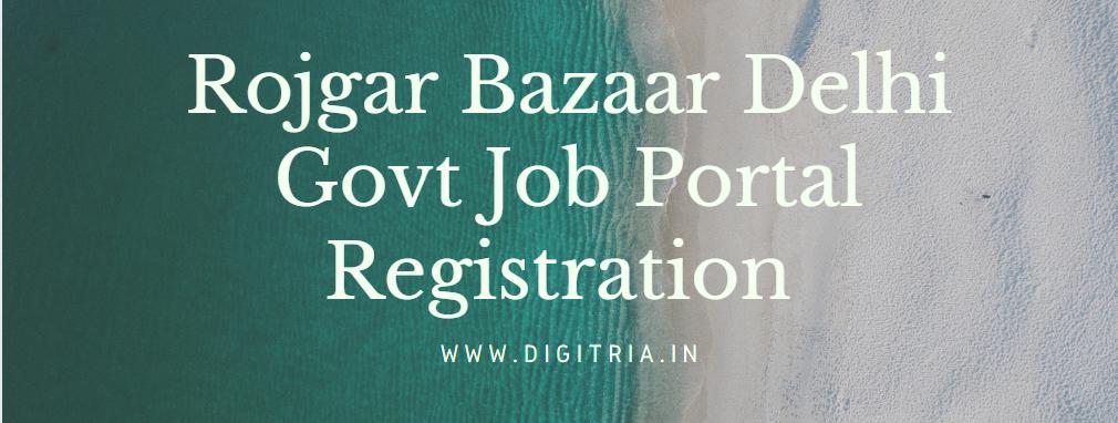 Rojgar Bazaar Delhi Govt Job Portal
