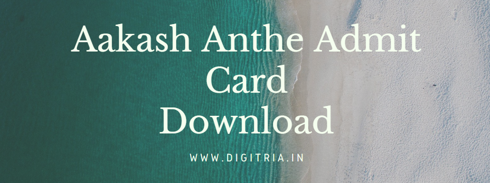 Aakash Anthe Admit Card 2020-21