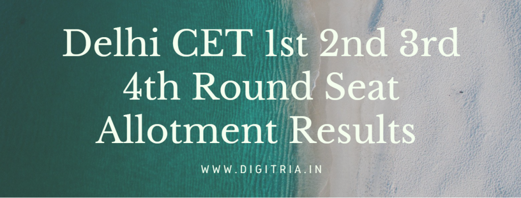 Delhi CET 1st 2nd 3rd 4th Round Seat Allotment Results
