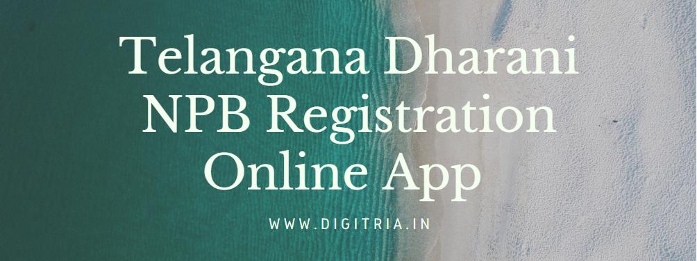 Telangana Dharani NPB Registration Online App