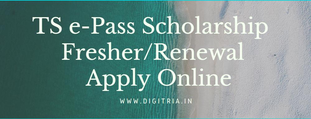 TS ePass Scholarship Status 2020-21 Fresher/Renewal  Apply Online