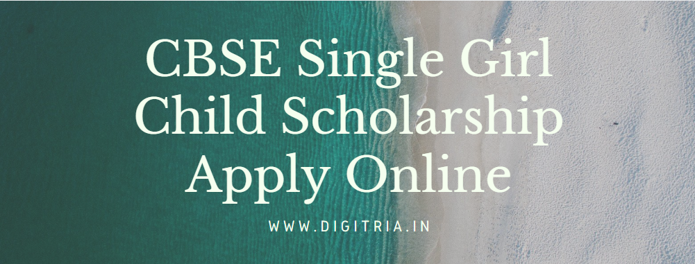CBSE Single Girl Child Scholarship 2020-21