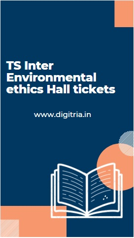 TS Inter Environmental ethics & Practical Hall tickets