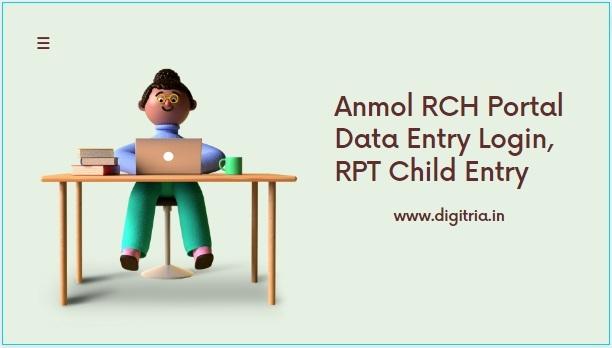 Anmol RCH Portal Data Entry
